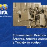 Entrenamiento Practico Arbitros y AR's (FIFA)